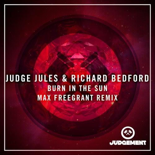 Burn In The Sun (Max Freegrant Remix) by Judge Jules