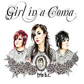 Play & Download Trio B.C. by Girl In A Coma | Napster