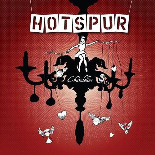 Play & Download Chandelier by Hotspur | Napster