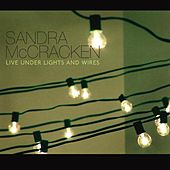 Play & Download Live Under Lights and Wires by Sandra McCracken | Napster