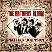 Play & Download The Brothers Bloom (Original Motion Picture Soundtrack) by Nathan Johnson | Napster