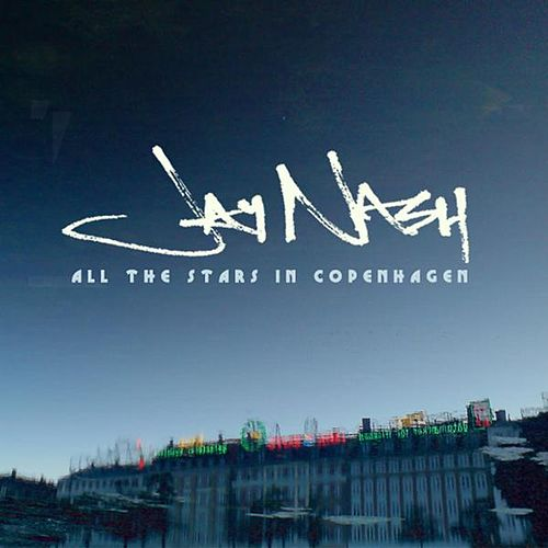 All the Stars In Copenhagen by Jay Nash