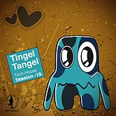 Tingel Tangel, Vol. 19 - Tech House Session by Various Artists