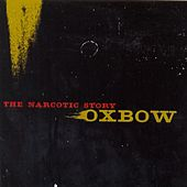 Play & Download The Narcotic Story by Oxbow | Napster