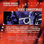 Play & Download Kenny Baker & His Half Dozen Present: Dixie Christmas by Kenny Baker | Napster