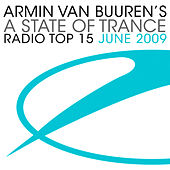 Play & Download A State Of Trance Radio Top 15 - June 2009 by Various Artists | Napster