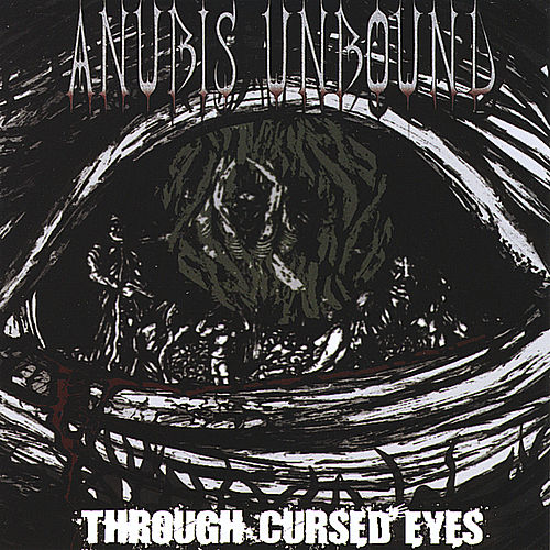 Play & Download Through Cursed Eyes by Anubis Unbound | Napster