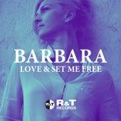 Love & Set Me Free by Barbara