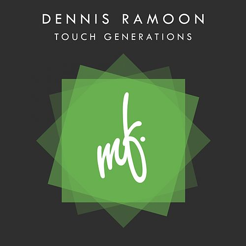 Touch Generations by Dennis Ramoon