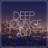 Deep Lounge 2017 - EP by Various Artists