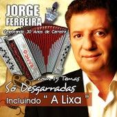 So Desgarradas by Jorge Ferreira