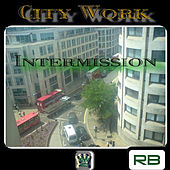 Play & Download City Work - Intermission by R.B. | Napster