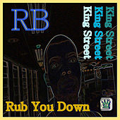 Play & Download Rub You Down by R.B. | Napster