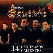 Play & Download 14 Canonazos Calientes by Tamborazo Caliente | Napster