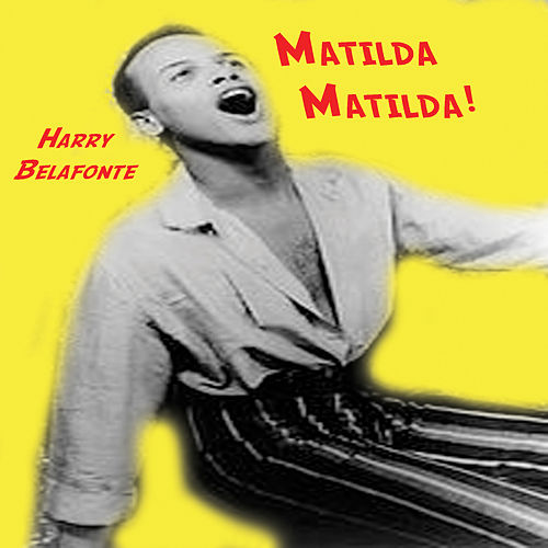 Matilda| Matilda! de Harry Belafonte