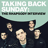 Play & Download Taking Back Sunday: The Rhapsody Interview 2009 by Taking Back Sunday | Napster