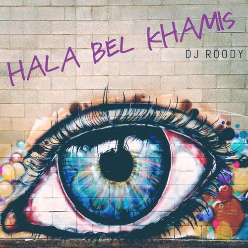 Hala Bel Khamis by DJ Roody