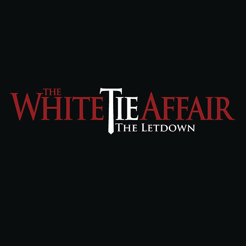 Play & Download The Letdown by The White Tie Affair | Napster