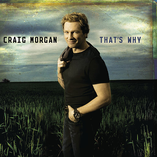 Play & Download That's Why by Craig Morgan | Napster