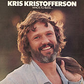 Play & Download Who's To Bless And Who's To Blame by Kris Kristofferson | Napster