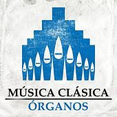 Música Clásica - Órganos by Various Artists