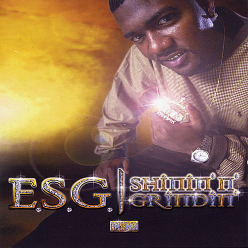 Play & Download Shinin N Grindin by E.S.G. | Napster