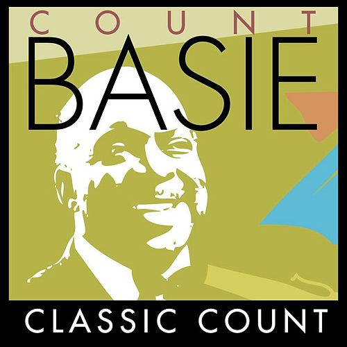Play & Download Classic Count by Count Basie | Napster