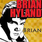 Play & Download Brian by Brian Hyland | Napster