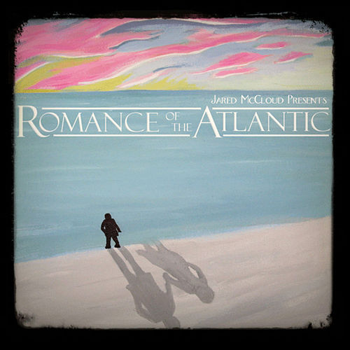 Play & Download Romance Of The Atlantic by Jared McCloud | Napster