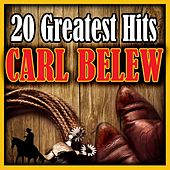 20 Greatest Hits by Carl Belew