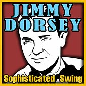 Sophisticated Swing by Jimmy Dorsey