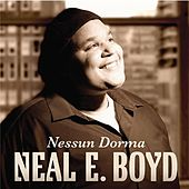 Play & Download Nessun Dorma by Neal E. Boyd | Napster