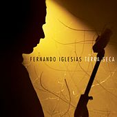 Terra Seca by Fernando Iglesias