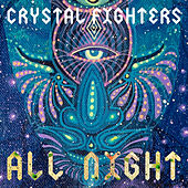 All Night (Remixes) di Crystal Fighters