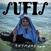 Anymore by The Sufis