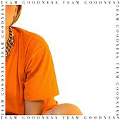 Team Goodness by Catharsis