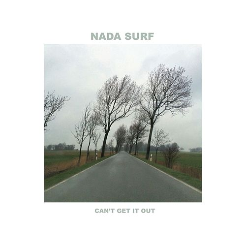Can't Get It Out by Nada Surf