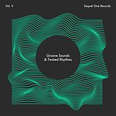 Groove Sounds & Twisted Rhythms, Vol. V - EP by Various Artists