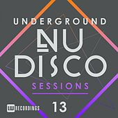 Underground Nu-Disco Sessions, Vol. 13 - EP by Various Artists