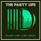 The Party Life by Roland Clark