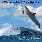 Relax With The Classics - Drifting Clouds by Various Artists