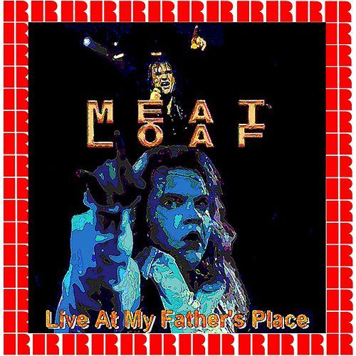 Live At My Father's Place by Meat Loaf