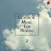 Classical Music For Healing 2 by Energy Classic