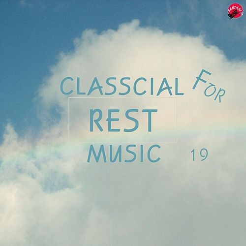 Classical Music For Rest 19 by Classic Lovely