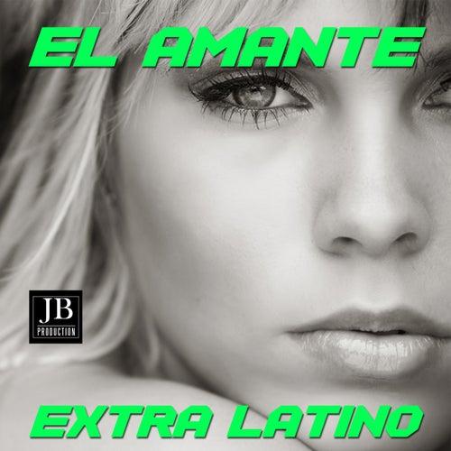 El Amante by Extra Latino