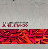 Play & Download Jungle Tango by The Jazz Mandolin Project | Napster
