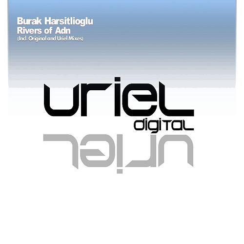 Rivers Of Adn by Burak Harsitlioglu