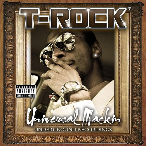 Universal Mackin (Underground Recordings) by T-Rock