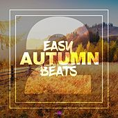 Easy Autumn Beats, Vol. 2 by Various Artists