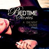 Bedtime Stories, Vol. 3 (A One Night Lounge Affair) by Various Artists